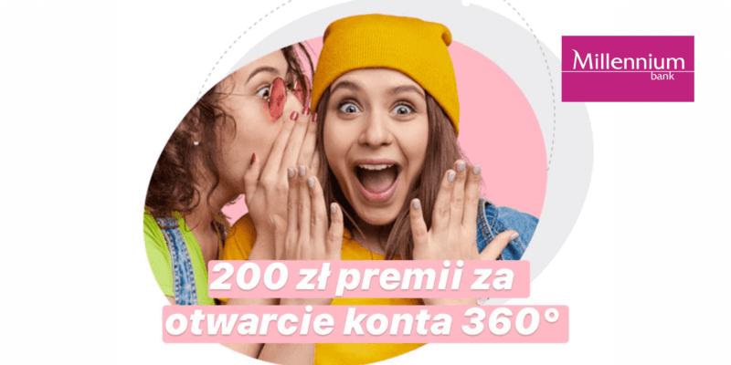 200 zł premii w promocji zakładając Konto 360° w Millennium