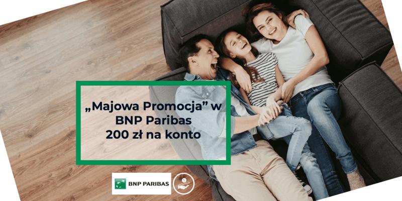 Konto Otwarte na Ciebie w BNP Paribas - majowa premia 200 zł