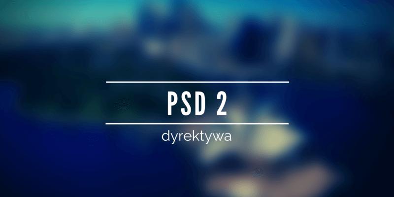 Dyrektywa PSD2 - czym jest i jak zmieniła oblicze usług finansowych?